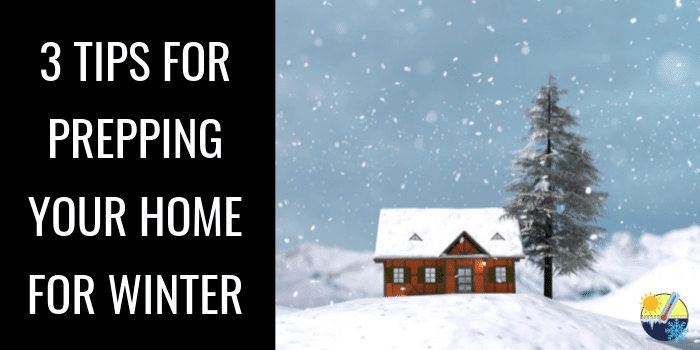 Hi Tech Nov 2019 - 3 Tips for Prepping Your Home for Winter BLOG IMAGE